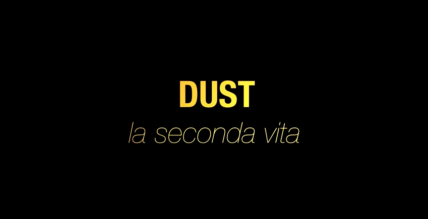 Dust  la seconda vita - film reportage