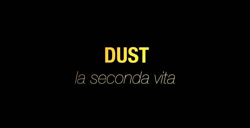 Dust la seconda vita - film reportage